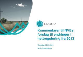 Kommentarer  til  NVEs  forslag til  endringer  i nettregulering  fra  2013