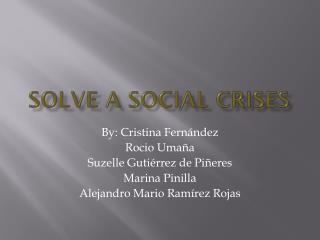 Solve a Social Crises