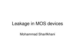 Leakage in MOS devices