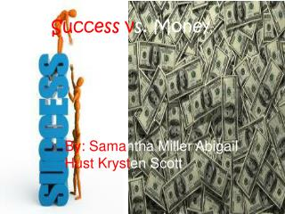 Success v s. Money