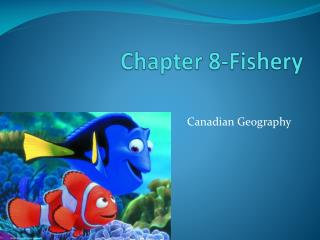 Chapter 8-Fishery