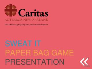 SWEAT IT PAPER BAG GAME PRESENTATION