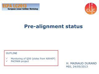 Pre-alignment status
