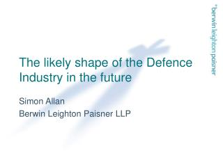 The likely shape of the Defence Industry in the future