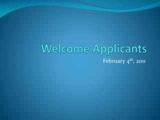 Welcome Applicants