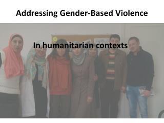 Addressing Gender- Based Violence