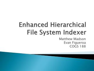 Enhanced Hierarchical File System Indexer