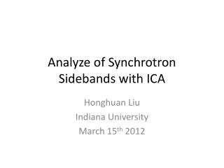 Analyze  of Synchrotron Sidebands with ICA