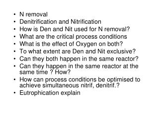 N removal Denitrification and Nitrification How is Den and Nit used for N removal?