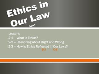Ethics in Our Law Chapter 2