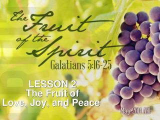 LESSON 2 The Fruit of Love, Joy, and Peace