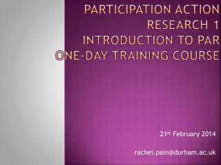 Participation action research 1 introduction to par one-day training course