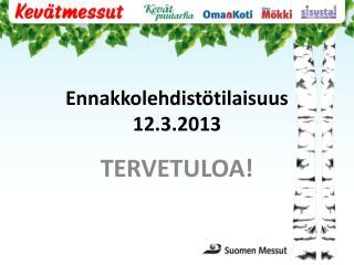 Ennakkolehdistötilaisuus 12.3.2013
