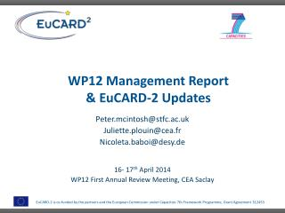 WP12  Management Report  &  EuCARD-2 Updates