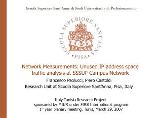 Network Measurements: Unused IP address space traffic analysis at SSSUP Campus Network