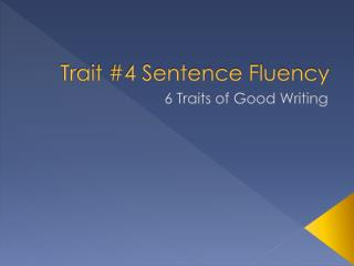 Trait #4 Sentence Fluency