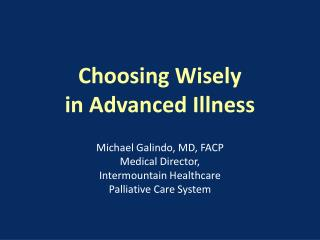Choosing Wisely  in Advanced Illness
