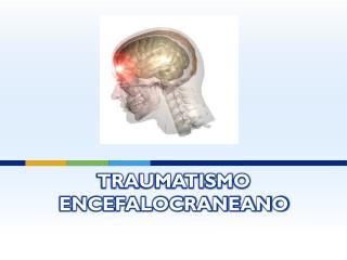Traumatismo  Encefalocraneano