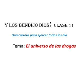 Y  los bendijo dios :  Clase  11