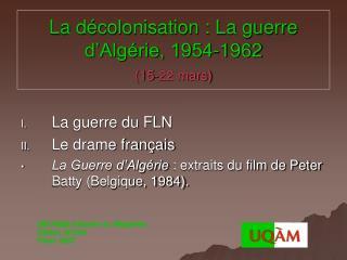 La d colonisation : La guerre d Alg rie, 1954-1962 15-22 mars