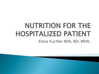 NUTRITION FOR THE HOSPITALIZED PATIENT
