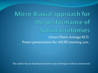 Micro-Biaxial approach for the performance of  Sphincterotomies