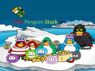 Club Penguin Stuck  on  Puffles