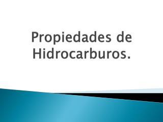 Propiedades de Hidrocarburos.