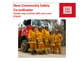 New Community Safety  Co-ordinator  Flexible ways to fill the BMT role in your Brigade