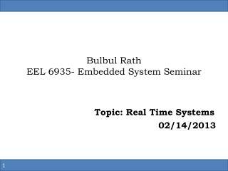 Bulbul  Rath EEL 6935- Embedded System Seminar