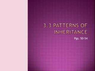 3.3 Patterns of Inheritance