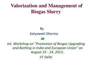 Valorization and Management of  Biogas Slurry