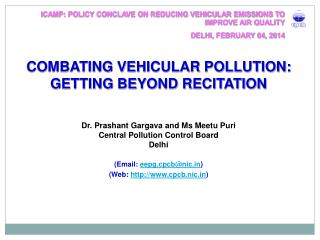 COMBATING VEHICULAR POLLUTION: GETTING BEYOND RECITATION Dr. Prashant  Gargava and Ms Meetu Puri