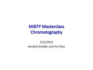 MiBTP Masterclass Chromatography