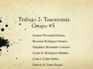 Trabajo 2: Taxonomía          Grupo #5