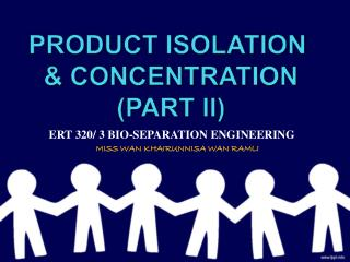 PRODUCT ISOLATION  & CONCENTRATION (PART II)