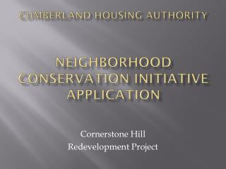 Cumberland Housing Authority   Neighborhood Conservation Initiative Application
