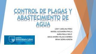 CONTROL DE PLAGAS Y  ABASTECIMIENTO DE AGUA