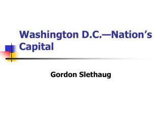 Washington D.C. Nation s Capital