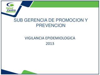 SUB GERENCIA DE PROMOCION Y PREVENCION
