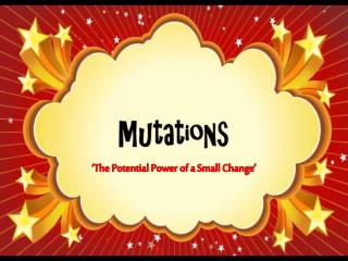 'The Potential Power of a  Small Change'