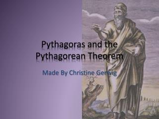 Pythagoras and the  Pythagorean Theorem