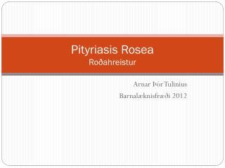 Pityriasis Rosea Roðahreistur