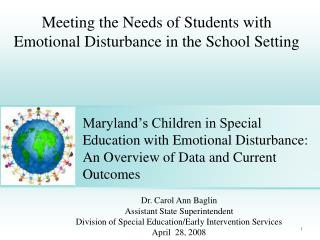 Maryland s Children in Special Education with Emotional Disturbance:  An Overview of Data and Current Outcomes