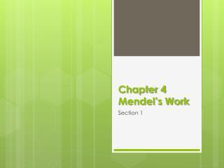 Chapter 4 Mendel's Work