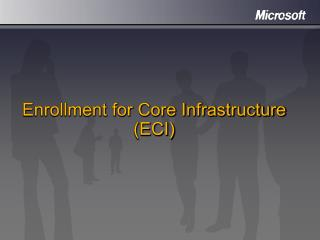 Enrollment for Core Infrastructure (ECI)