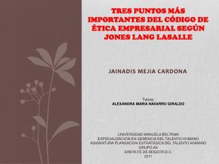 TRES PUNTOS MÁS IMPORTANTES DEL CÓDIGO DE ÉTICA EMPRESARIAL SEGÚN JONES LANG LASALLE