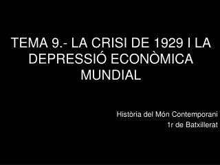 TEMA 9.- LA CRISI DE 1929 I LA DEPRESSIÓ ECONÒMICA MUNDIAL