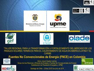 Fuentes  No Convencionales de Energía (FNCE) en Colombia Henry Josué Zapata  Lesmes