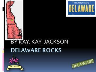 DELAWARE ROCKS